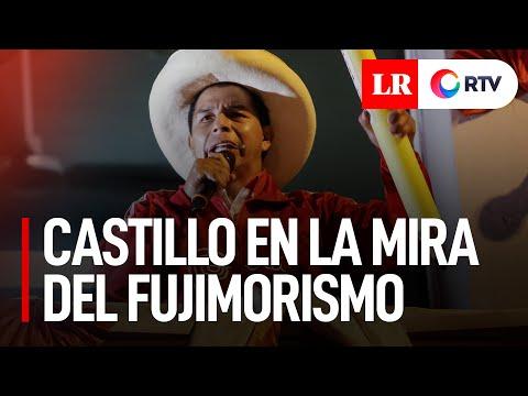 Elecciones 2021: Pedro Castillo en la mira del fujimorismo