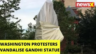 Protesters vandalise Gandhi statue in US |NewsX - NEWSXLIVE