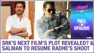 Shah Rukh's next film's plot REVEALED? | Salman to resume Radhe's shoot soon? |Planet Bollywood Full - ZOOMDEKHO