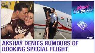 Akshay Kumar DENIES the rumour of booking a special flight for sister | Bollywood News - ZOOMDEKHO
