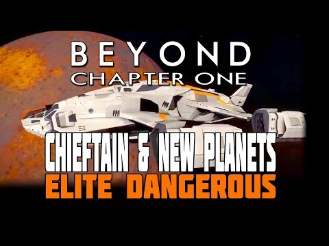 Elite Dangerous Beyond: Chieftain in Action, Close Look at New Planets, Tech Trader and New Trading