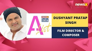 Dushyant Pratap Singh, Film Director & Composer on NewsX India A-List | NewsX - NEWSXLIVE