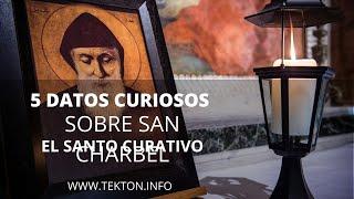5 Datos Curiosos sobre SAN CHARBEL el Santo Curativo