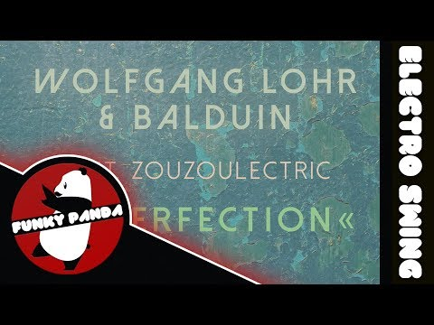 connectYoutube - Electro Swing   Wolfgang Lohr & Balduin feat. Zouzoulectric - Imperfection (Radio Edit)