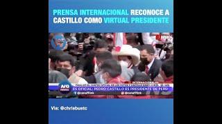 Prensa internacional reconoce a Pedro Castillo como virtual presidente
