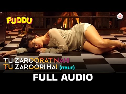 Tu Zaroorat Nahi Tu Zaroori Hai Lyrics (Female Version) - Fuddu | Shreya Ghoshal