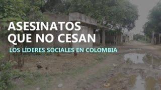 Asesinatos que no cesan: Líderes sociales en Colombia