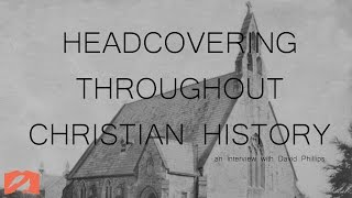 An Interview about Headcovering Throughout Christian History