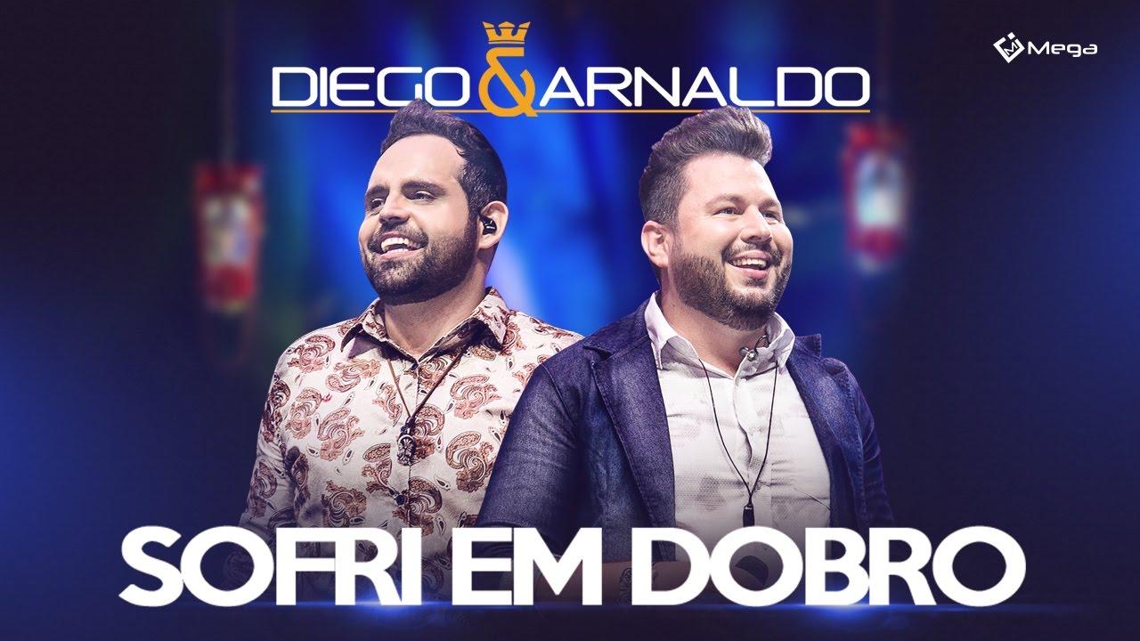 Sofri Em Dobro - Diego & Arnaldo