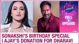 Sonakshi Sinha's birthday special | Ajay Devgn helps Dharavi fight against Coronavirus | E-Town News - ZOOMDEKHO