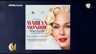 ¡Teatro! Marilyn Monroe ultima llamada, conoce los detalles de este estreno mundial
