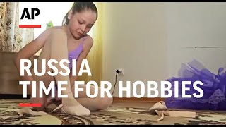 ONLY ON AP Russia girl finds more time for hobbies