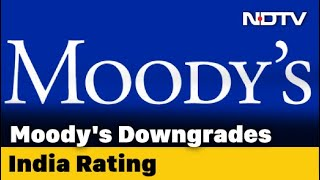 Moody's Downgrades India's Sovereign Rating, Maintains Negative Outlook - NDTV