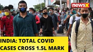 TOTAL COVID CASES IN INDIA CROSS 1.5L MARK |NewsX - NEWSXLIVE