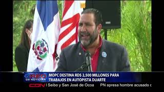MOPC destina RD$ 2,500 millones para trabajos en autopista Duarte
