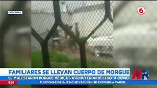 Familiares se llevaron cuerpo de la morgue en Colombia