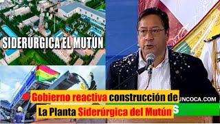 Bolivia Gobierno reactiva construcción de Planta Siderúrgica del Mutún con más de $us 500 millones