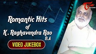 Romantic Hits of K. Raghavendra Rao, B.A | Telugu Video Songs Jukebox | TeluguOne - TELUGUONE