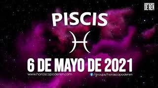 Horoscopo De Hoy Piscis - 6 de Mayo de 2021