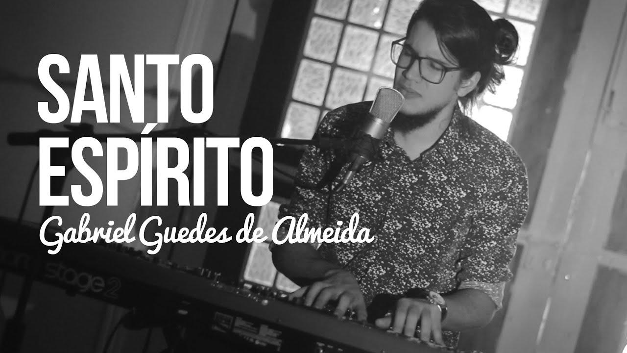 Santo espírito - Gabriel Guedes