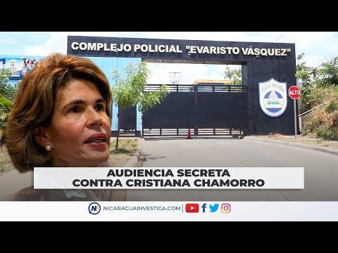 #ÚltimaHora: Audiencia secreta contra Cristiana Chamorro