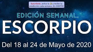 Horóscopo Semanal - Escorpio - Del 18 al 24 de Mayo de 2020