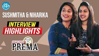 Sushmitha & Niharika Exclusive Interview Highlights | Dialogue With Prema | iDream Movies - IDREAMMOVIES
