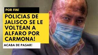 ÚLTIMA HORA! POLICÍAS SE LE VOLTEAN A ALFARO! JUNCAL Y CARMONA NUEVOS LÍDERES DEL CAMBIO EN JALISCO!