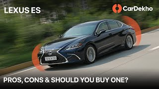 Lexus ES300h: Pros, Cons & Should You Buy One? (हिंदी में) | CarDekho.com