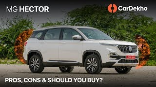 MG Hector Pros & Cons - Should You Buy One?   Price in India, Features, Interior & More   CarDekho