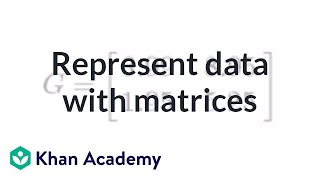Representing data with matrices