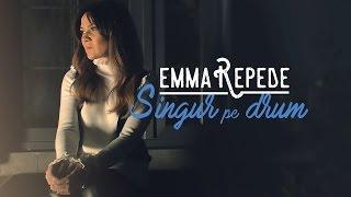 Singur pe drum - Emma Repede