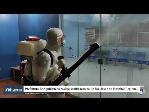 Prefeitura de Aquidauana realiza sanitização na Rodoviária e no Hospital Regional
