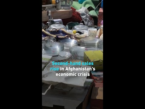 Second-hand sales rise in Afghanistan's economic crisis