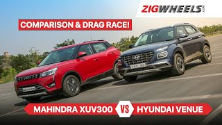 Hyundai Venue vs Mahindra XUV3OO Comparison Review | Tested on road and track! | Zigwheels.com