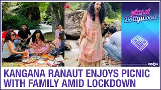 Kangana Ranaut enjoys lockdown picnic with her family in Manali - ZOOMDEKHO