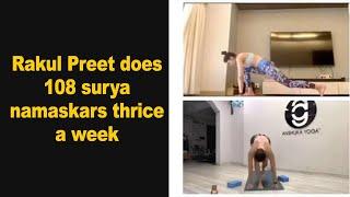 Rakul Preet does 108 surya namaskars thrice a week - IANSINDIA