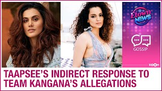 Taapsee Pannu HITS BACK at Kangana Ranaut after the latter accused her of supporting nepotism - ZOOMDEKHO