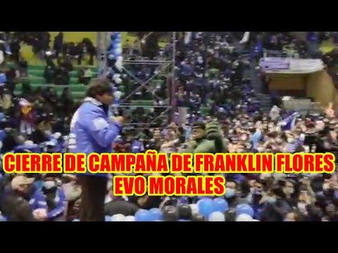 EVO MORALES EN EL CIERRE DE CAMPAÑA DE FRANKLIN FLORES DESDE LA PAZ...