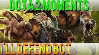 Dota 2 Moments - I'll Defend Bot