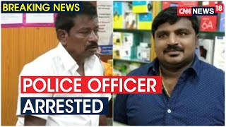 Tamil Nadu Custodial Deaths: Sub Inspector Raghuganesh Arrested | CNN News18 - IBNLIVE