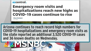 Desperate Measures In Arizona As COVID-19 Overwhelms Hospitals | Rachel Maddow | MSNBC