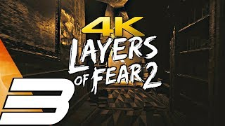 LAYERS OF FEAR 2 - Gameplay Walkthrough Part 3 - Act 3: Bloody Roots [4K 60FPS Ultra]