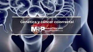 Genética y cáncer colorrectal