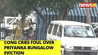 Cong cries foul over Priyanka bungalow eviction |NewsX - NEWSXLIVE