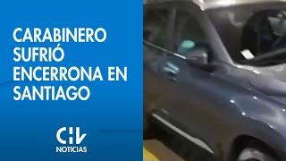Carabinero sufrió encerrona: Adolescentes se intentaron llevar el auto, pero fueron detenidos