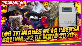 ???? LOS TITULARES DE BOLIVIA ???????? ?  22 DE MAYO 2020 ????