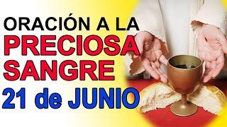 ORACIÓN A LA PRECIOSA SANGRE DE CRISTO 21 DE JUNIO DE 2021 IGLESIA CATOLICA CANAL OFICIAL ORACIONES