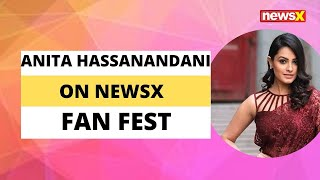 Actor Anita Hassanandani on NewsX Fan Fest | NewsX - NEWSXLIVE