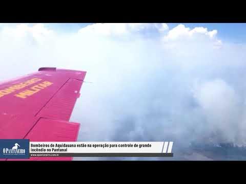Bombeiros de Aquidauana estão na operação para controle de grande incêndio no Pantanal